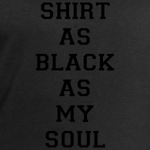 Shirt as black as my soul T-Shirts - Men's Sweatshirt by Stanley & Stella