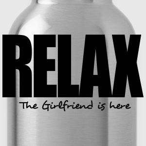 relax the girlfriend is here - Water Bottle