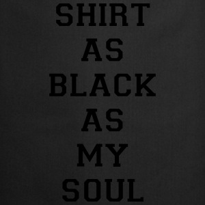 Shirt as black as my soul T-Shirts - Cooking Apron