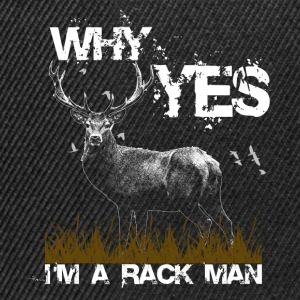 WHY YES - I am a Rack Man T-Shirts - Snapback Cap