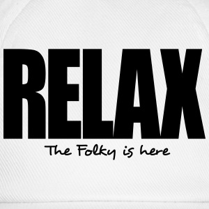 relax the folky is here - Baseball Cap