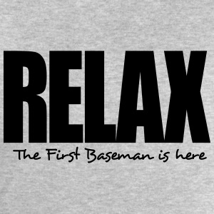 relax the first baseman is here - Men's Sweatshirt by Stanley & Stella