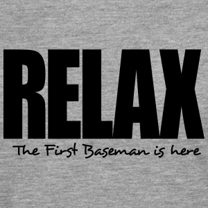 relax the first baseman is here - Men's Premium Longsleeve Shirt