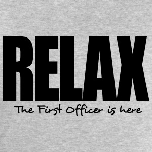 relax the first officer is here - Men's Sweatshirt by Stanley & Stella