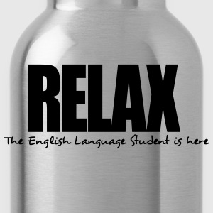 relax the english language student is he - Water Bottle