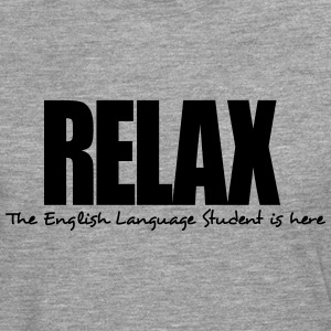 relax the english language student is he - Men's Premium Longsleeve Shirt
