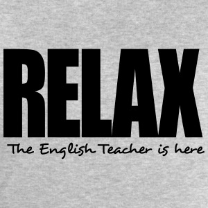 relax the english teacher is here - Men's Sweatshirt by Stanley & Stella