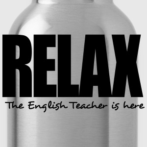 relax the english teacher is here - Water Bottle