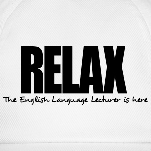 relax the english language lecturer is h - Baseball Cap