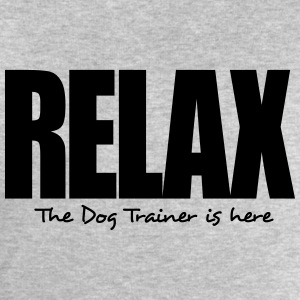 relax the dog trainer is here - Men's Sweatshirt by Stanley & Stella
