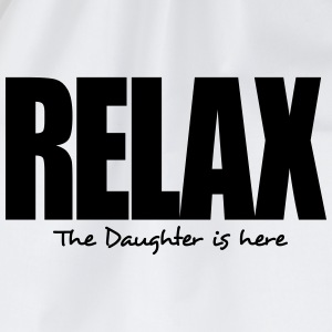 relax the daughter is here - Drawstring Bag
