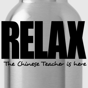 relax the chinese teacher is here - Water Bottle