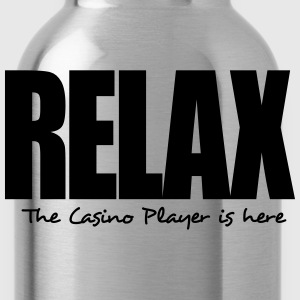 relax the casino player is here - Water Bottle