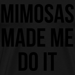 Mimosas Do It Funny Quote  Tröjor - Premium-T-shirt herr