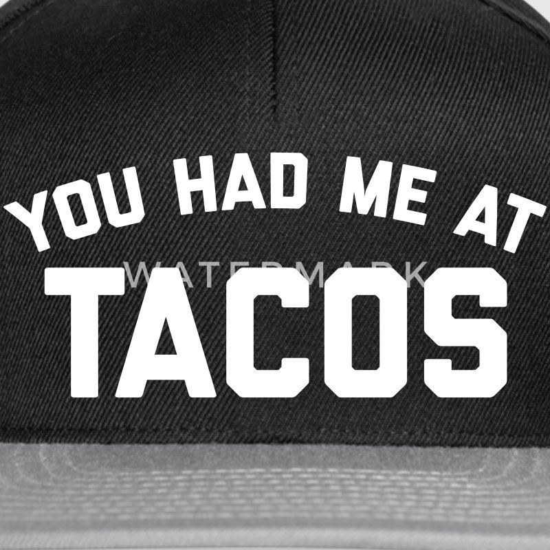 Had Me At Tacos Funny Quote Kepsar & mössor - Snapbackkeps