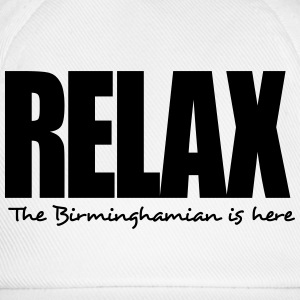 relax the birminghamian is here - Baseball Cap