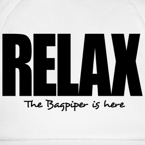 relax the bagpiper is here - Baseball Cap