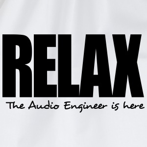 relax the audio engineer is here - Drawstring Bag