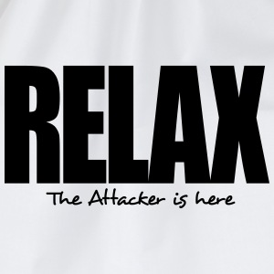 relax the attacker is here - Drawstring Bag