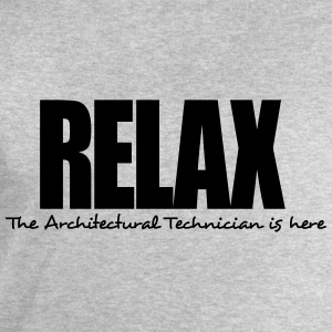 relax the architectural technician is he - Men's Sweatshirt by Stanley & Stella