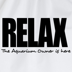 relax the aquarium owner is here - Drawstring Bag