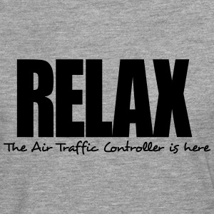 relax the air traffic controller is here - Men's Premium Longsleeve Shirt