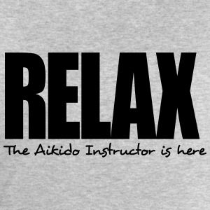 relax the aikido instructor is here - Men's Sweatshirt by Stanley & Stella