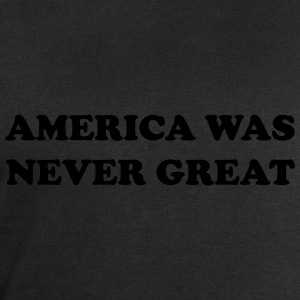 America was never great T-Shirts - Men's Sweatshirt by Stanley & Stella
