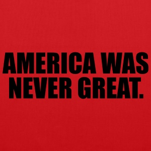 America was never great T-Shirts - Tote Bag