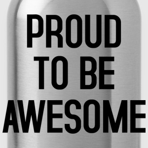 Proud to be awesome typo black - Trinkflasche