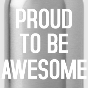 Proud to be awesome typo white - Trinkflasche