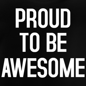 Proud to be awesome typo white - Baby T-Shirt