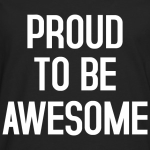 Proud to be awesome typo white - Männer Premium Langarmshirt