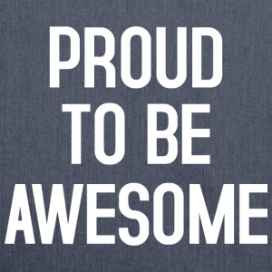 Proud to be awesome typo white - Schultertasche aus Recycling-Material