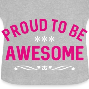 Proud to be awesome pink - Baby T-Shirt