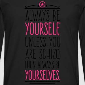 Always Be Yourself 2C T-Shirts - Männer Premium Langarmshirt