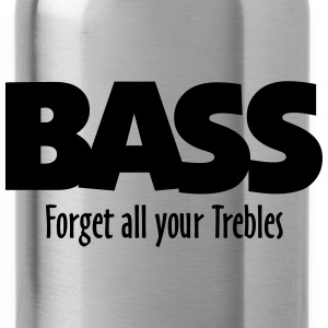 BASS forget all your Trebles Sudaderas - Cantimplora