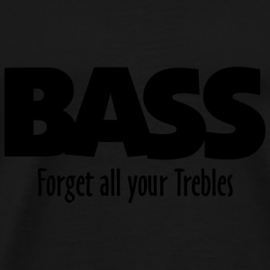 BASS forget all your Trebles Bags & Backpacks - Men's Premium T-Shirt