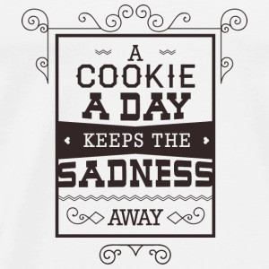 Cookie a day keeps sadness away- Essen Kekse Witz Tops - Männer Premium T-Shirt