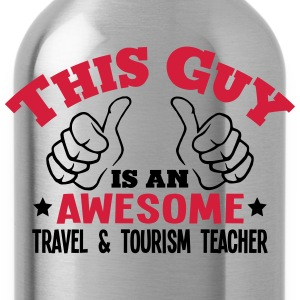 this guy is an awesome travel  tourism t - Water Bottle