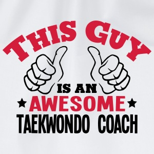 this guy is an awesome taekwondo coach 2 - Drawstring Bag