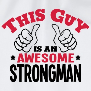 this guy is an awesome strongman 2col - Drawstring Bag