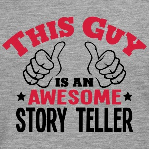 this guy is an awesome story teller 2col - Men's Premium Longsleeve Shirt