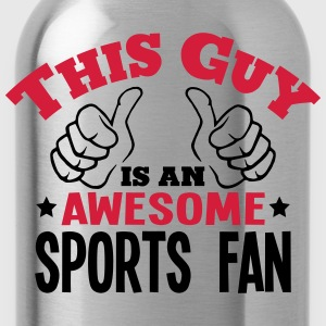 this guy is an awesome sports fan 2col - Water Bottle