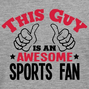 this guy is an awesome sports fan 2col - Men's Premium Longsleeve Shirt