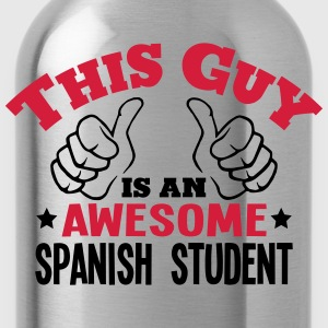 this guy is an awesome spanish student 2 - Water Bottle