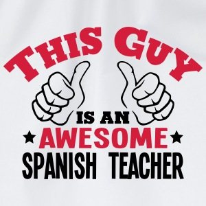 this guy is an awesome spanish teacher 2 - Drawstring Bag