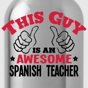 this guy is an awesome spanish teacher 2 - Water Bottle