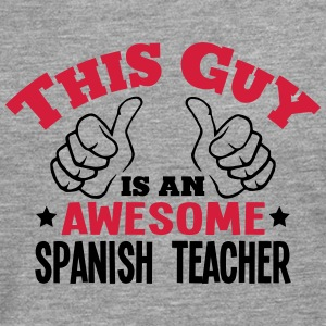 this guy is an awesome spanish teacher 2 - Men's Premium Longsleeve Shirt