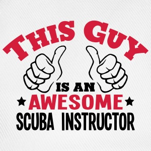 this guy is an awesome scuba instructor  - Baseball Cap